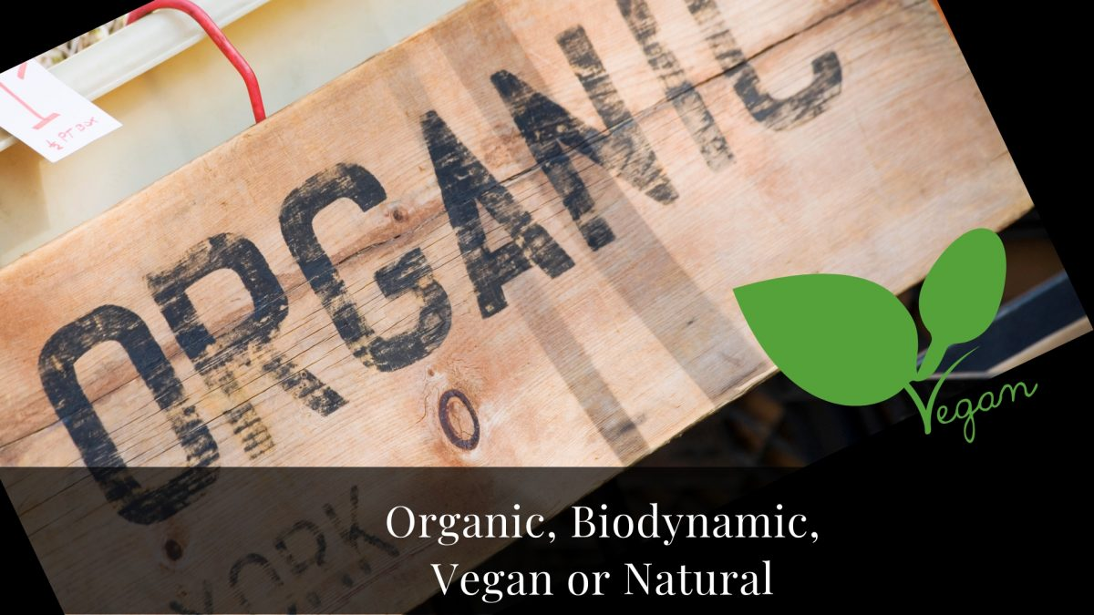 Organic, Biodynamic, Vegan or Natural? What's the difference? What do we choose?